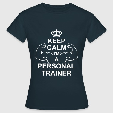 keep_calm_i'm_a_personal_trainer_g1 - Vrouwen T-shirt