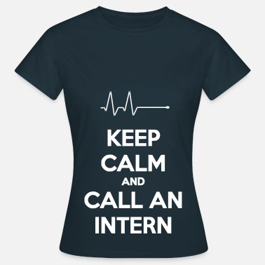 Externe Keep Calm And Call An Intern - T-shirt Femme