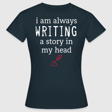 Always Writing - Frauen T-Shirt