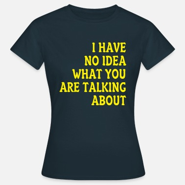 Mythbusters No idea - yellow - Women's T-Shirt
