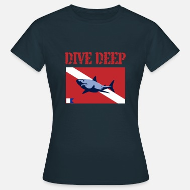 Deep Dive Dive Deep  - Women's T-Shirt