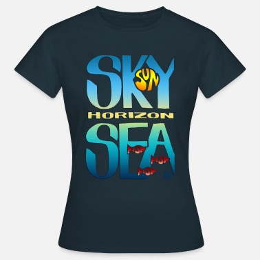 Sea And Sky - Vrouwen T-shirt