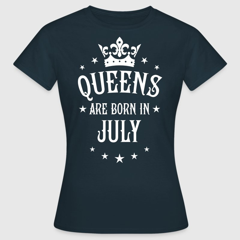 19 Queens are born in July Crown Legends - Frauen T-Shirt