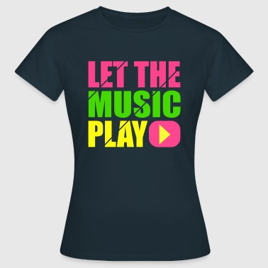 let the music play - Maglietta da donna