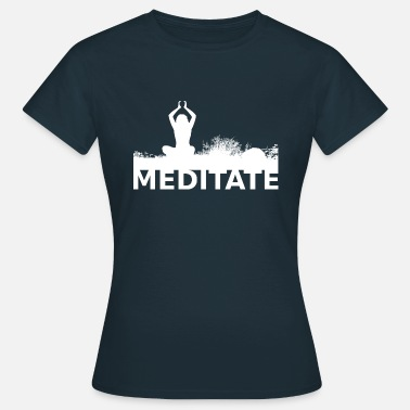 meditate - Women's T-Shirt