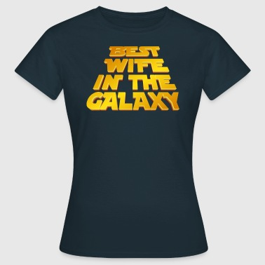 Best Wife in the Galaxy - T-shirt dam