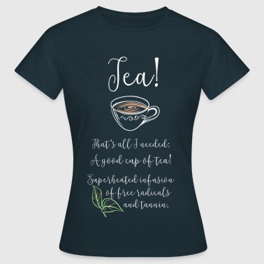 Black Tea - Frauen T-Shirt