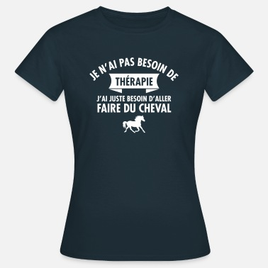 Citation Cheval Thérapie - Faire Du Cheval - T-shirt Femme