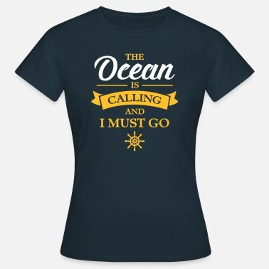 Kite Sprüche The Ocean Is Calling And I Must Go - Frauen T-Shirt
