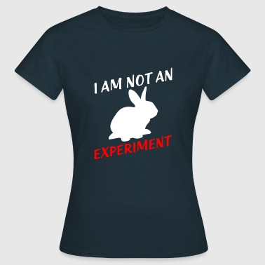 Animals are not an experiment! | Not to experiment - Women's T-Shirt