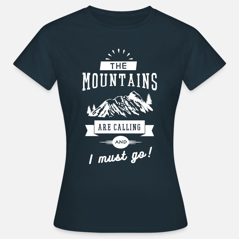 Are Camisetas - The Mountains Are Calling And I Must Go - Camiseta mujer azul marino