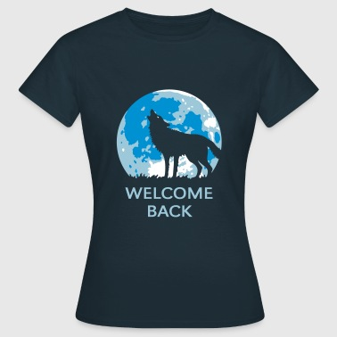Welcome Back (Wolf / 3C) - Frauen T-Shirt