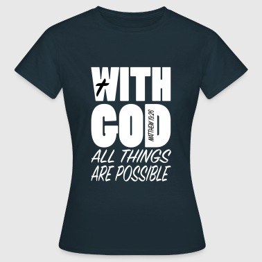 With God all things... - Frauen T-Shirt