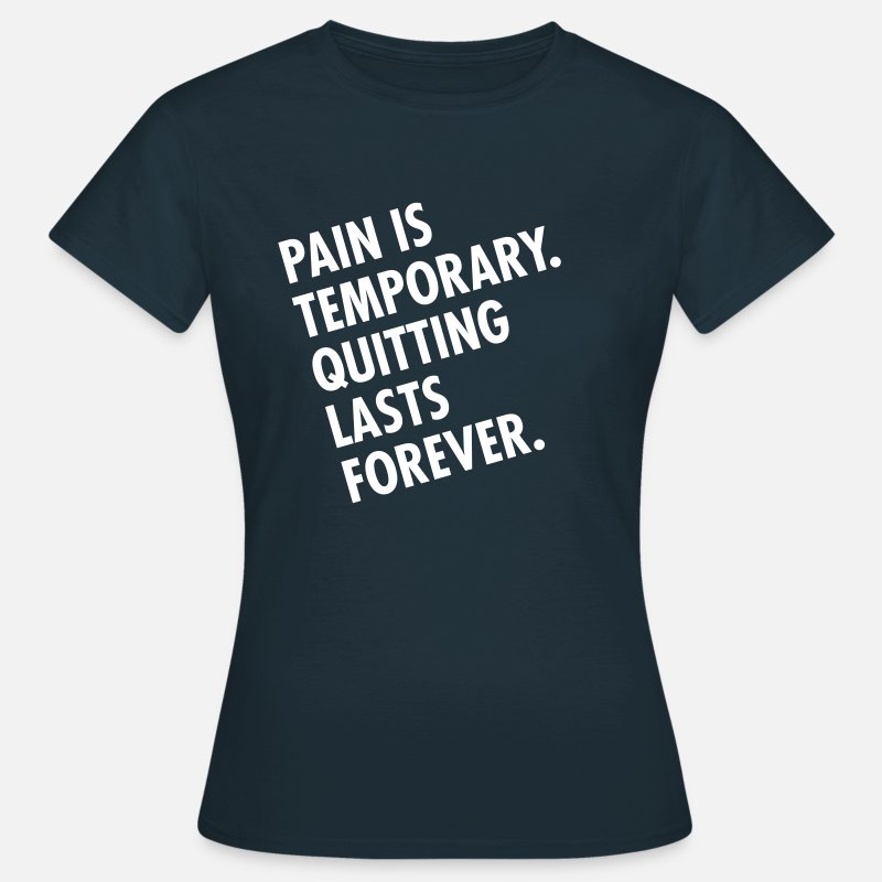 Marathon T-Shirts - Pain Is Temporary - Quitting Lasts Forever. - Women's T-Shirt navy