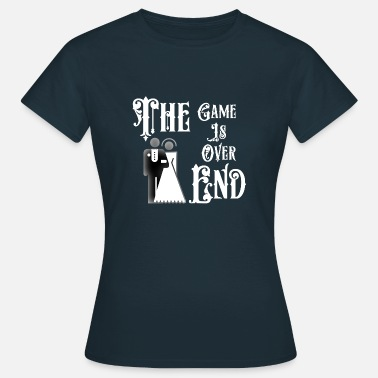 End Game Just Married The End Game Is Over - Women's T-Shirt