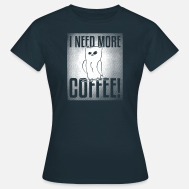 Owl Draw Owl Drawing> I Need More Coffee - Women's T-Shirt