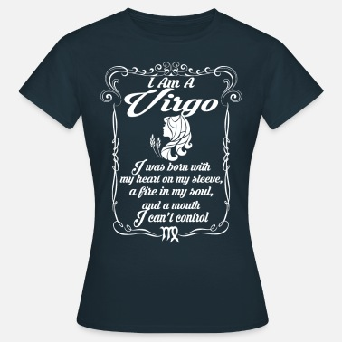 Virgo I Am A Virgo - Women's T-Shirt