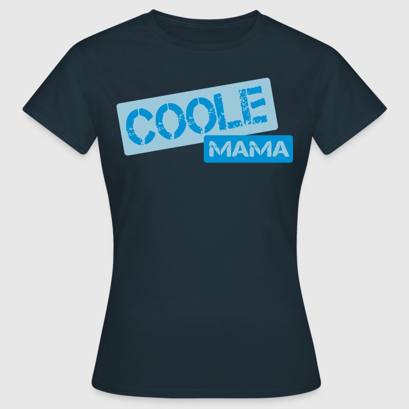 coole mama - Frauen T-Shirt