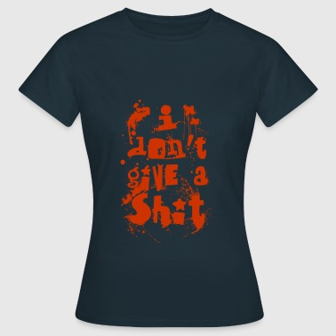 I don't give a shit - Women's T-Shirt