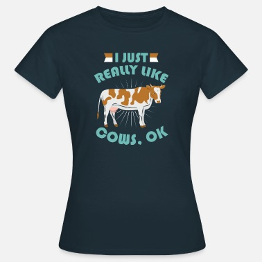 Calf I just really love cows Ok cow gift - Women's T-Shirt