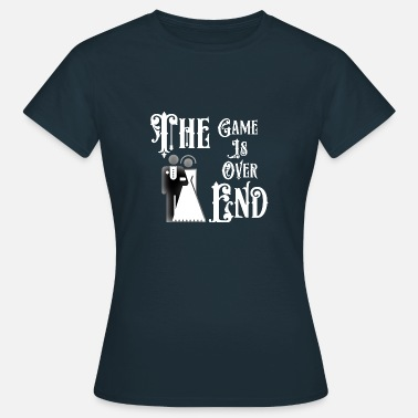 End Over Just Married The End Game Is Over - Women's T-Shirt