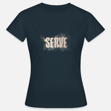 Serve serve - Women's T-Shirt