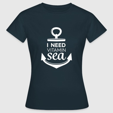 Vitamin I Need Vitamin Sea - Women's T-Shirt