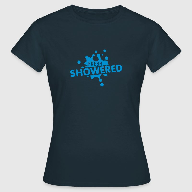 fresh showered | frisch geduscht - Women's T-Shirt