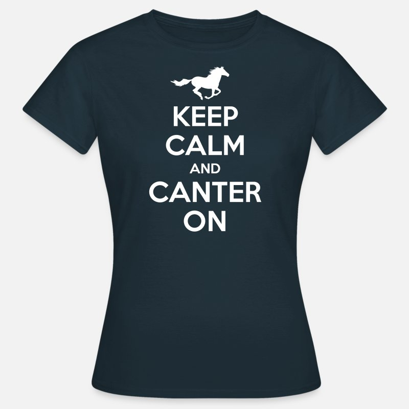 Calm T-Shirts - Keep Calm and Canter on - Horse Design - Women's T-Shirt navy