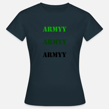 Murky colored army slogan - Women's T-Shirt