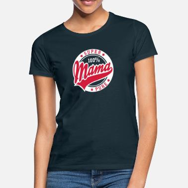 Muttertag 100 percent PURE SUPER MAMA 2C - Frauen T-Shirt