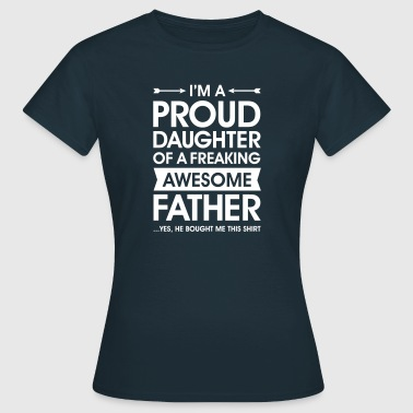 Proud Daughter - Awesome Father (He Bought Me...) - T-shirt dam