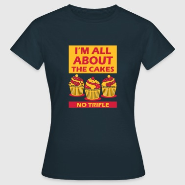 All about the cakes not bass - Women's T-Shirt