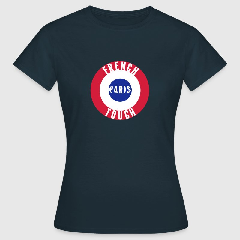 French Touch drapeau France - T-shirt Femme
