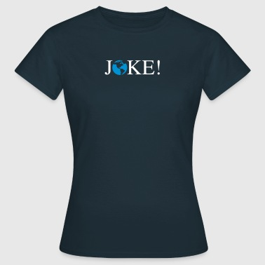 JOKE - Women's T-Shirt