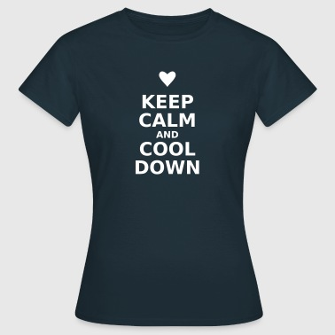 Keep calm and cool down - Women's T-Shirt