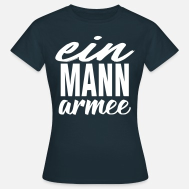 Army Man One man army - Women's T-Shirt