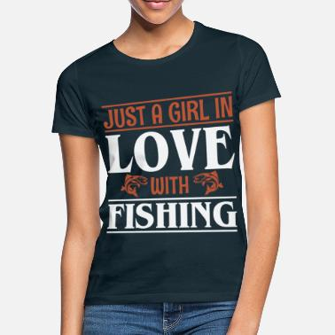 Just a girl in love with fishing - Women's T-Shirt