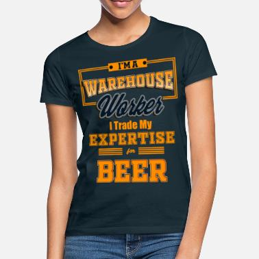 Worker WAREHOUSE WORKER Beer - Women's T-Shirt