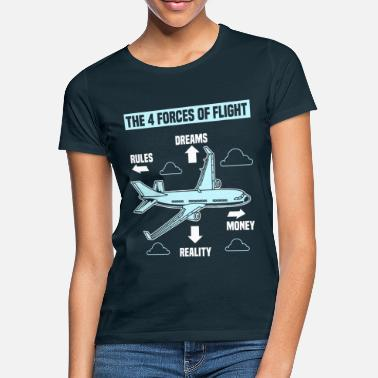 Aviation The Four 4 Forces Of Flight - Quote Gift T-Shirt - Women's T-Shirt