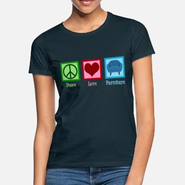 Movers Peace Love Furniture - Women's T-Shirt