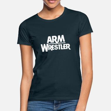 Arms Arm press arm wrestling - Women's T-Shirt