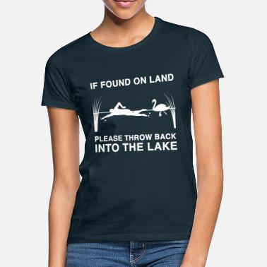 Open If found on land please throw back into the lake - Women's T-Shirt