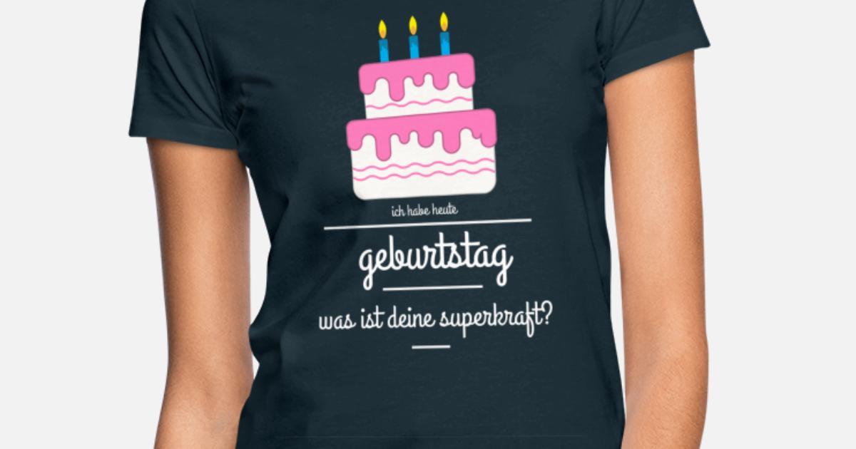 ich habe heute geburtstag Frauen T-Shirt   Spreadshirt