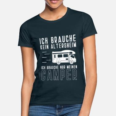 Retirement Home Retirement Home Camper Camping Caravan Retirement - Women's T-Shirt