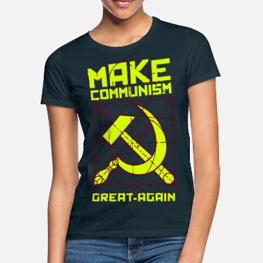 Communism Make Communism great again - Women's T-Shirt