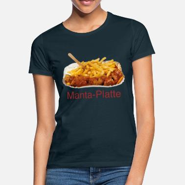 Currywurst Mantaplatte - Currywurst, Pommes, Majo - Frauen T-Shirt