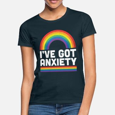 Dekan I've Got Anxiety - Frauen T-Shirt