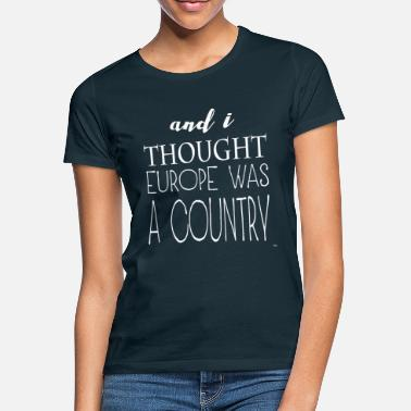 Sock and i thought europe was a country - Women's T-Shirt