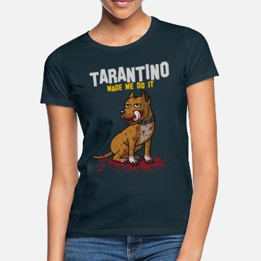Tarantino TARANTINO made me do it - Women's T-Shirt